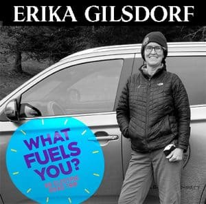 Erika Gilsdorf What Fuels You